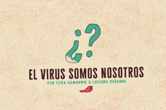 EL VIRUS SOMOS NOSOTROS