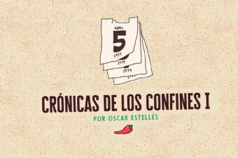 CRÓNICAS DE LOS CONFINES I