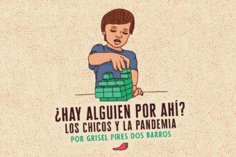 ¿HAY ALGUIEN POR AHÍ? LOS CHICOS Y LA PANDEMIA