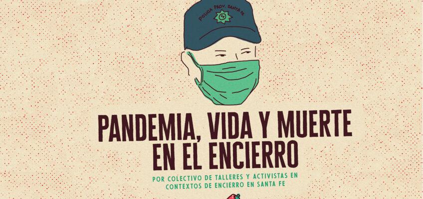 PANDEMIA, VIDA Y MUERTE EN EL  ENCIERRO
