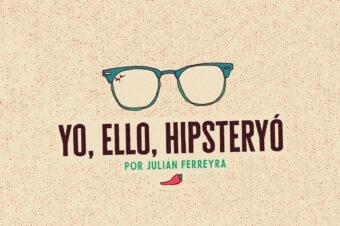 YO, ELLO, HIPSTERYÓ