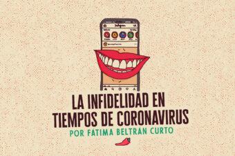 LA INFIDELIDAD EN TIEMPOS DE CORONAVIRUS