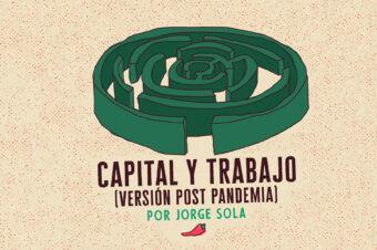 CAPITAL Y TRABAJO (Versión post pandemia)