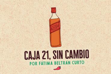 CAJA 21, SIN CAMBIO