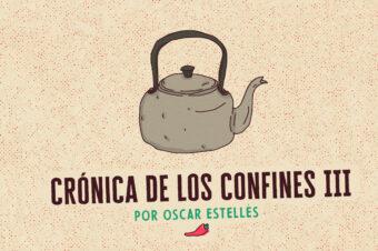 CRÓNICA DE LOS CONFINES III