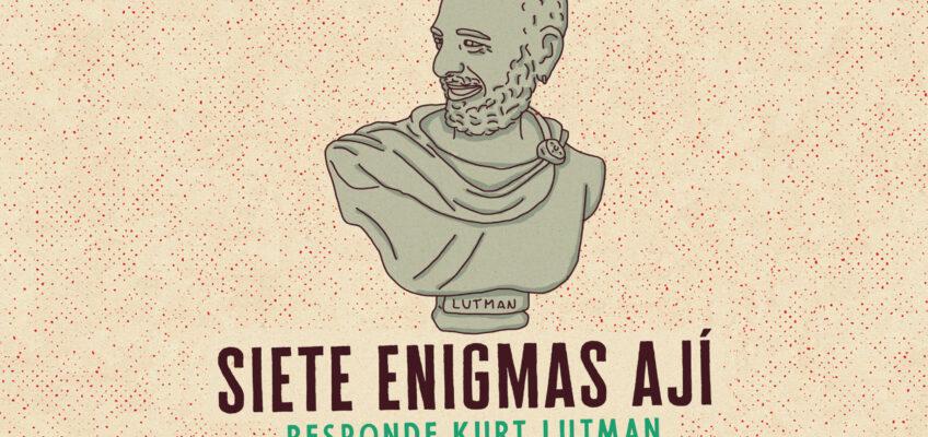SIETE ENIGMAS (Responde Kurt Lutman)