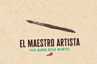 EL MAESTRO ARTISTA