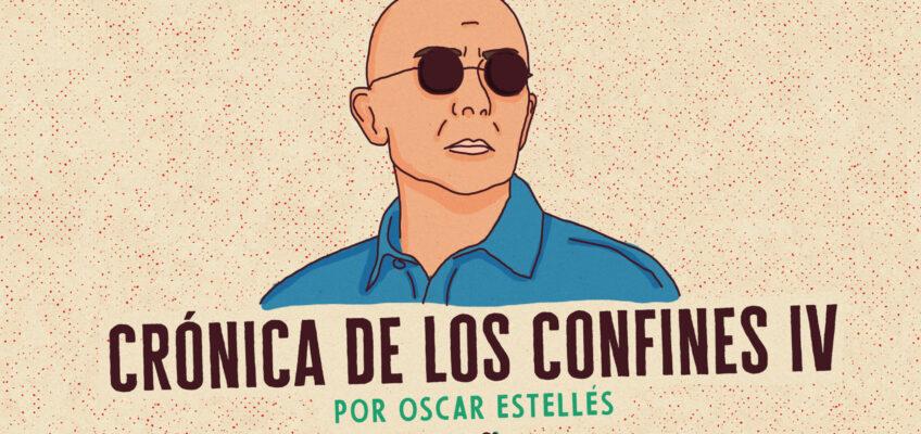 CRÓNICA DE LOS CONFINES IV