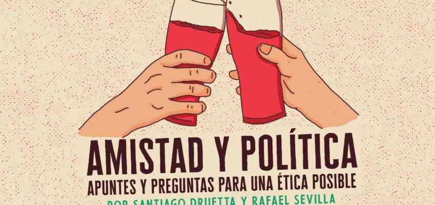 AMISTAD Y POLÍTICA