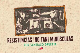 RESISTENCIAS (NO TAN) MINÚSCULAS