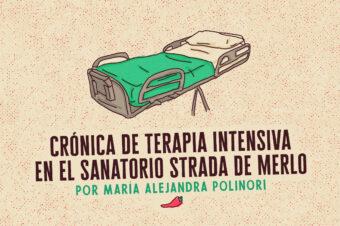 CRÓNICA DE TERAPIA INTENSIVA EN EL SANATORIO DE MERLO (Conurbano Bonaerense)