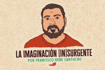 LA IMAGINACIÓN (IN)SURGENTE