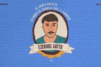 EL HABLA RACISTA SOBRE EL HABLA DEL L-GANTE