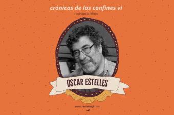 crónica de los confines vi / oscar estellés