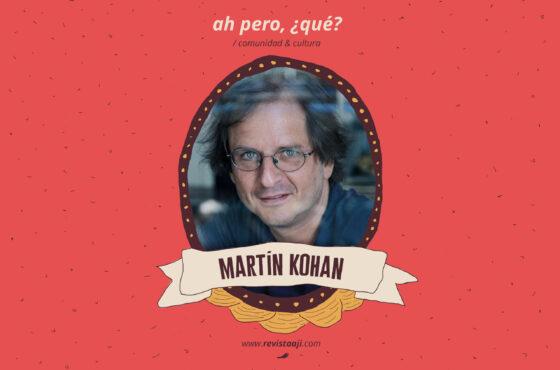 ah pero, ¿qué? / martín kohan